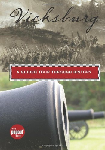 9780762753321: Vicksburg: A Guided Tour Through History (Historical Tours)