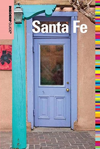 Insiders' Guide® to Santa Fe (Insiders' Guide: Leach, Nicky