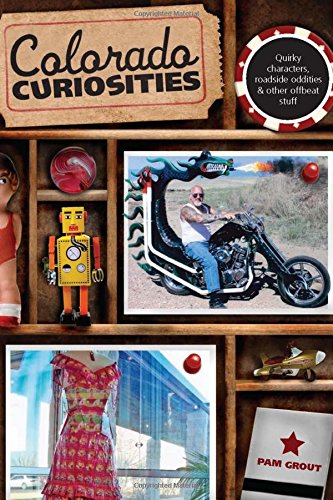 9780762754151: Colorado Curiosities: Quirky Characters, Roadside Oddities & Other Offbeat Stuff (Curiosities Series)