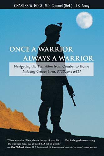 Once a Warrior Always a Warrior: Hoge, Charles W., MD, Colonel, U.S. Army (Ret.)