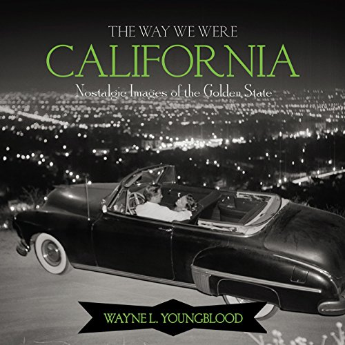9780762754526: The Way We Were California: Nostalgic Images of the Golden State