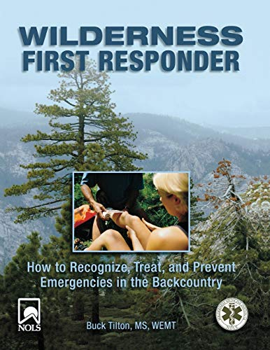 9780762754564: Wilderness First Responder: How To Recognize, Treat, And Prevent Emergencies In The Backcountry