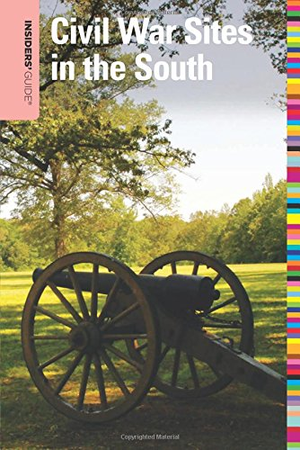 9780762755226: Insiders' Guide® to Civil War Sites in the South (Insiders' Guide Series)