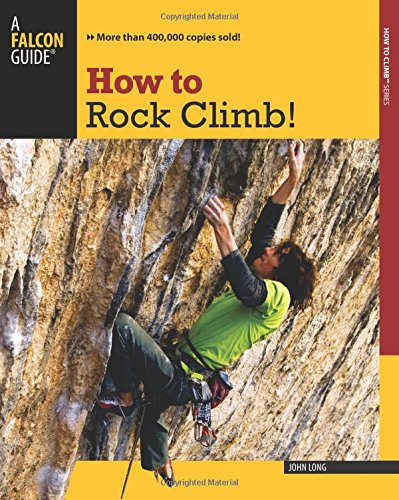 9780762755349: How to Rock Climb!
