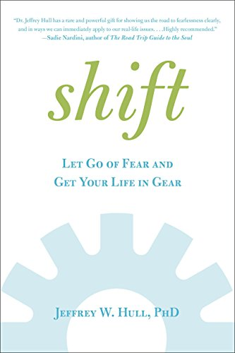9780762756629: Shift: Let Go of Fear and Get Your Life in Gear