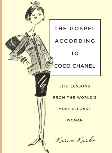 9780762756827: The Gospel According to Coco Chanel: Life Lessons from the World's Most Elegant Woman