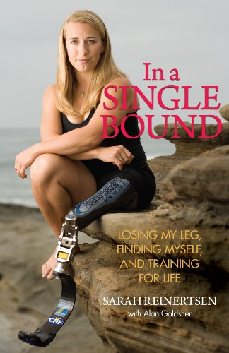 9780762756841: In a Single Bound: Losing My Leg, Finding Myself, and Training for Life