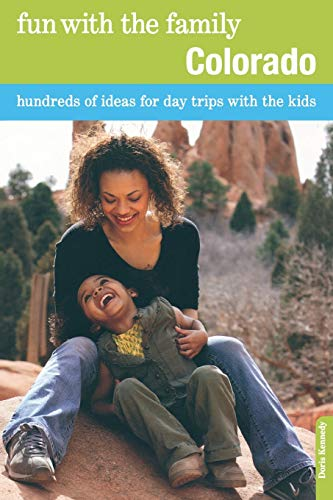 9780762757107: Fun with the Family Colorado: Hundreds Of Ideas For Day Trips With The Kids (Fun with the Family Series)