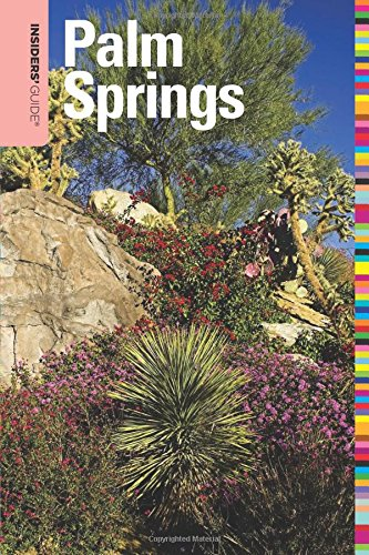 9780762757336: Insiders' Guide® to Palm Springs (Insiders' Guide Series)