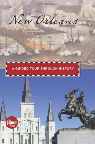 9780762757398: New Orleans: A Guided Tour Through History (Historical Tours)