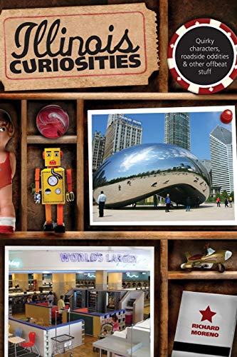 9780762758616: Illinois Curiosities: Quirky Characters, Roadside Oddities & Other Offbeat Stuff (Curiosities Series)