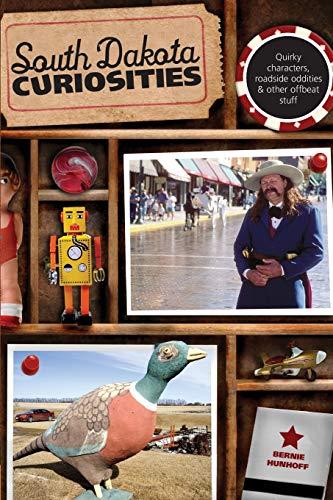9780762758685: South Dakota Curiosities: Quirky Characters, Roadside Oddities & Other Offbeat Stuff (Curiosities Series)