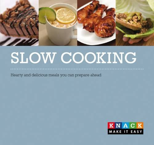 Slow Cooking: Healthy and Delicious Meals You Can Plan Ahead (Knack) (9780762759262) by [???]