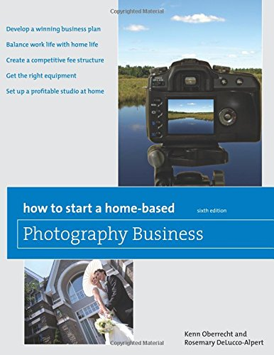 9780762759538: How to Start a Home-Based Photography Business (Home-Based Business Series)