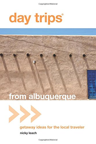 9780762759569: Day Trips® from Albuquerque: Getaway Ideas For The Local Traveler (Day Trips Series)