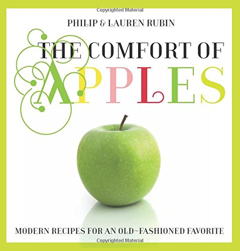 9780762759644: The Comfort of Apples: Modern Recipes for an Old-Fashioned Favorite