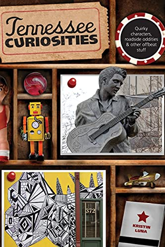9780762759972: Tennessee Curiosities: Quirky Characters, Roadside Oddities & Other Offbeat Stuff