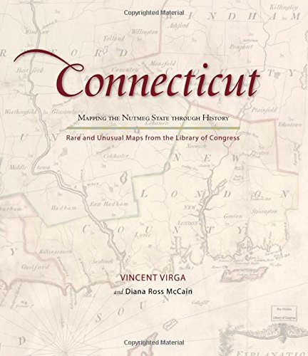 9780762760053: Connecticut: Mapping the Nutmeg State through History: Rare And Unusual Maps From The Library Of Congress (Mapping the States through History)
