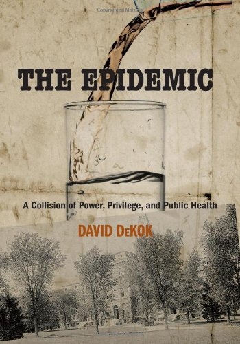9780762760084: Epidemic: A Collision Of Power, Privilege, And Public Health