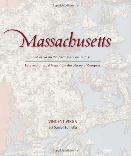 9780762760268: Massachusetts: Mapping the Bay State through History: Rare and Unusual Maps from the Library of Congress (Mapping the States through History)
