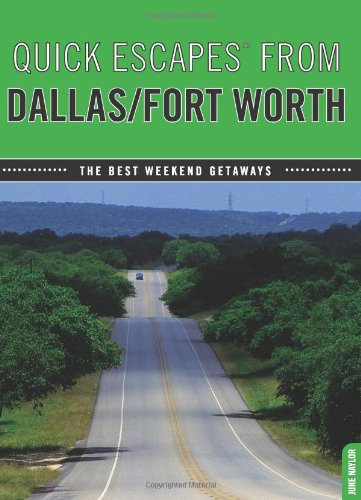 9780762760428: Quick Escapes® From Dallas/Fort Worth: The Best Weekend Getaways