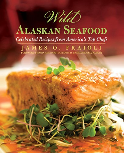 9780762760473: Wild Alaskan Seafood: Celebrated Recipes from America's Top Chefs