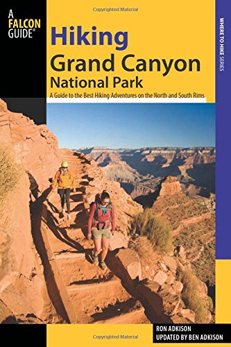 9780762760602: Hiking Grand Canyon National Park, 3rd: A Guide to the Best Hiking Adventures on the North and South Rims (Regional Hiking Series)