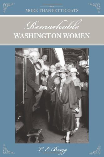 More than Petticoats: Remarkable Washington Women (More: Bragg, Lynn