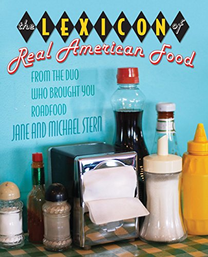 The Lexicon of Real American Food: Stern, Jane; Stern,