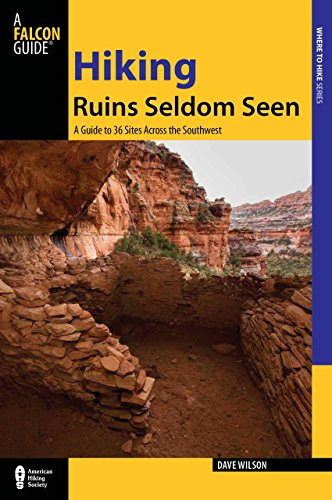 9780762761081: Hiking Ruins Seldom Seen: A Guide To 36 Sites Across The Southwest (Regional Hiking Series)
