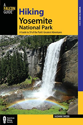 9780762761098: Hiking Yosemite National Park: A Guide To 59 Of The Park's Greatest Hiking Adventures (Regional Hiking Series)