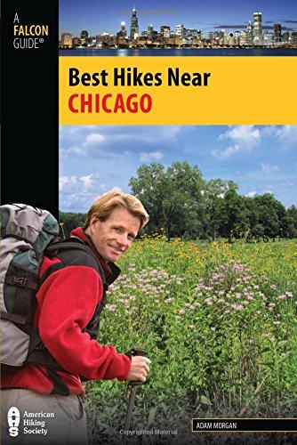 Best Hikes Near Chicago (Best Hikes Near Series): Adam Morgan