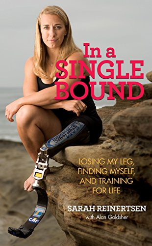 9780762761272: In a Single Bound: Losing My Leg, Finding Myself, and Training for Life