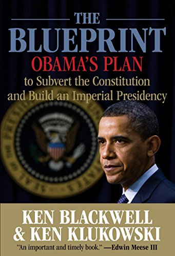 9780762761340: The Blueprint: Obama's Plan to Subvert the Constitution and Build an Imperial Presidency