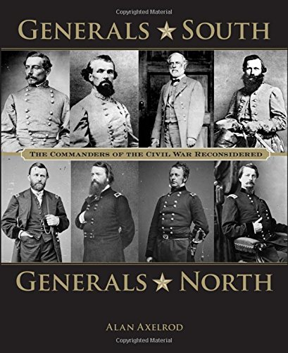9780762761494: Generals South, Generals North: The Commanders of the Civil War Reconsidered