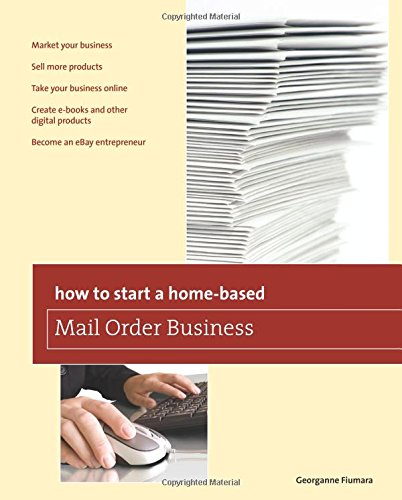9780762763641: How to Start a Home-based Mail Order Business (Home-Based Business Series)