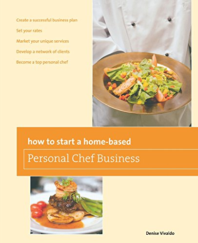9780762763665: How to Start a Home-Based Personal Chef Business