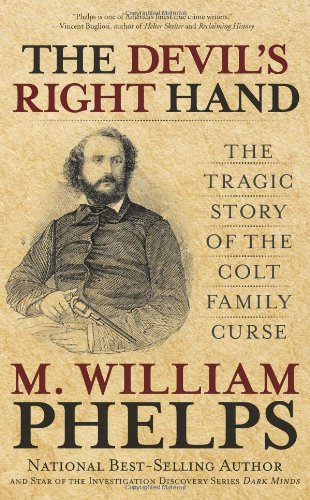 9780762763795: Devil's Right Hand: The Tragic Story Of The Colt Family Curse