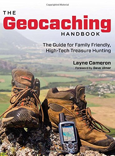 9780762763832: The Geocaching Handbook, 2nd: The Guide for Family Friendly, High-Tech Treasure Hunting