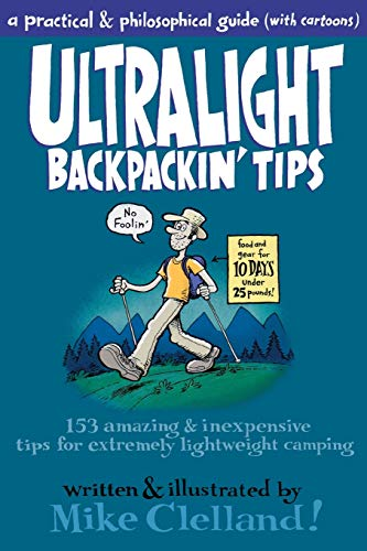 9780762763849: Ultralight Backpackin' Tips: 153 Amazing & Inexpensive Tips For Extremely Lightweight Camping