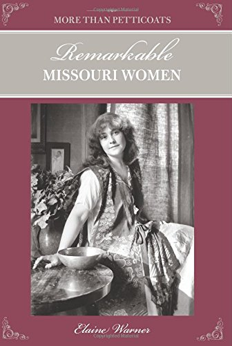 9780762763979: More Than Petticoats: Remarkable Missouri Women (More than Petticoats Series)