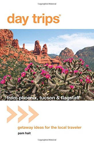9780762764617: Day Trips® from Phoenix, Tucson & Flagstaff, 11th: Getaway Ideas for the Local Traveler (Day Trips Series)