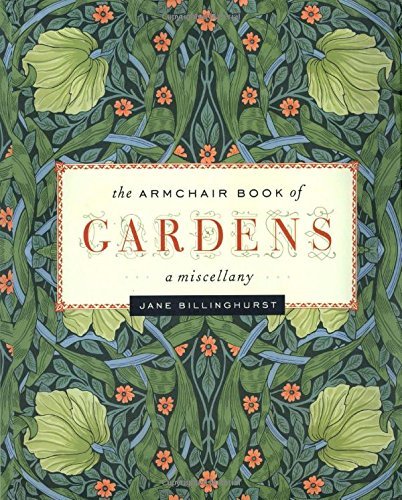 9780762769896: The Armchair Book of Gardens: A Miscellany