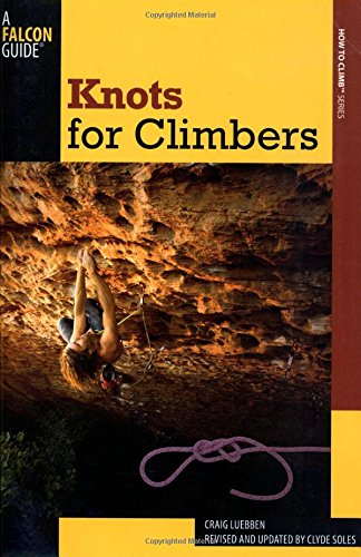 9780762770014: Knots for Climbers (How to Climb Series)
