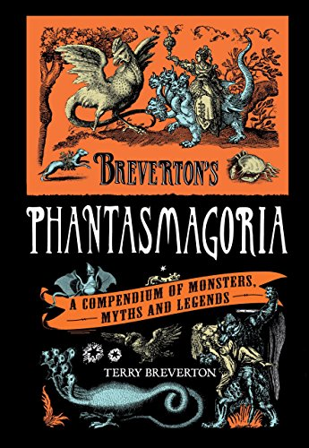 9780762770236: Breverton's Phantasmagoria: A Compendium of Monsters, Myths and Legends