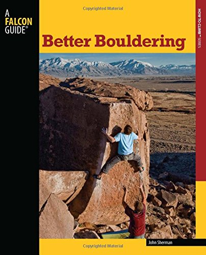 9780762770311: Better Bouldering (How To Climb Series)