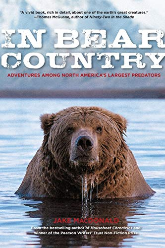 9780762770533: In Bear Country: Adventures among North America's Largest Predators