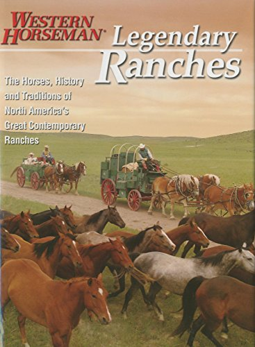 9780762770786: Legendary Ranches: The Horses, History And Traditions Of North America's Great Contemporary Ranches
