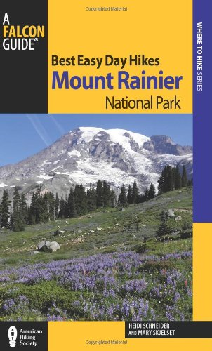 9780762770830: Best Easy Day Hikes Mount Rainier National Park (Best Easy Day Hikes Series)