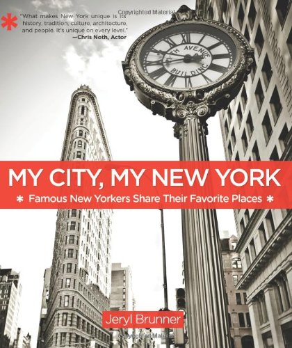 9780762771394: My City, My New York: Famous New Yorkers Share Their Favorite Places